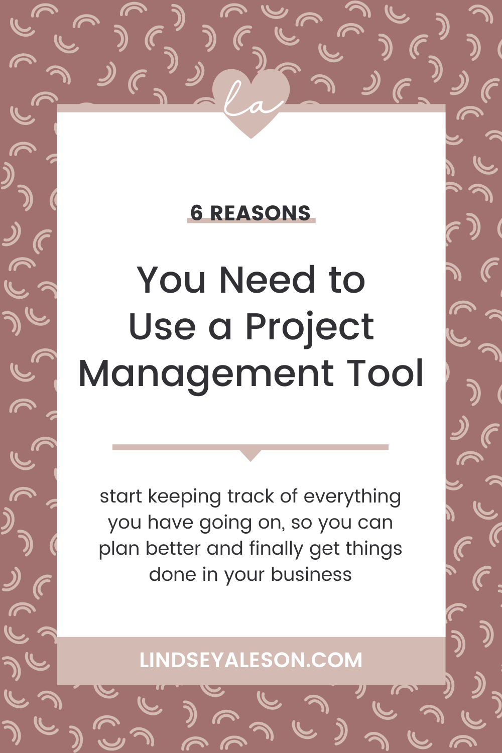 6 Reasons You Need to Use a Project Management Tool