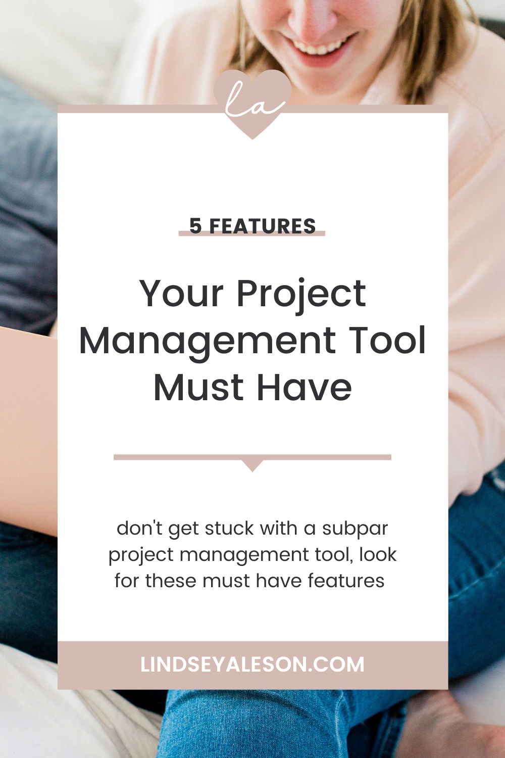5 Features Your Project Management Tool Must Have