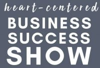 The Heart-Center Business Success Show